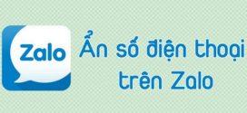 Bảo mật và hướng dẫn cách ẩn số điện thoại trên Zalo vô cùng đơn giản