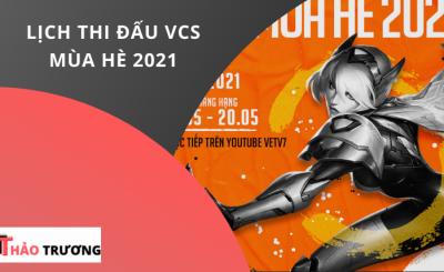 Lịch Thi Đấu VCS Mùa Hè 2021