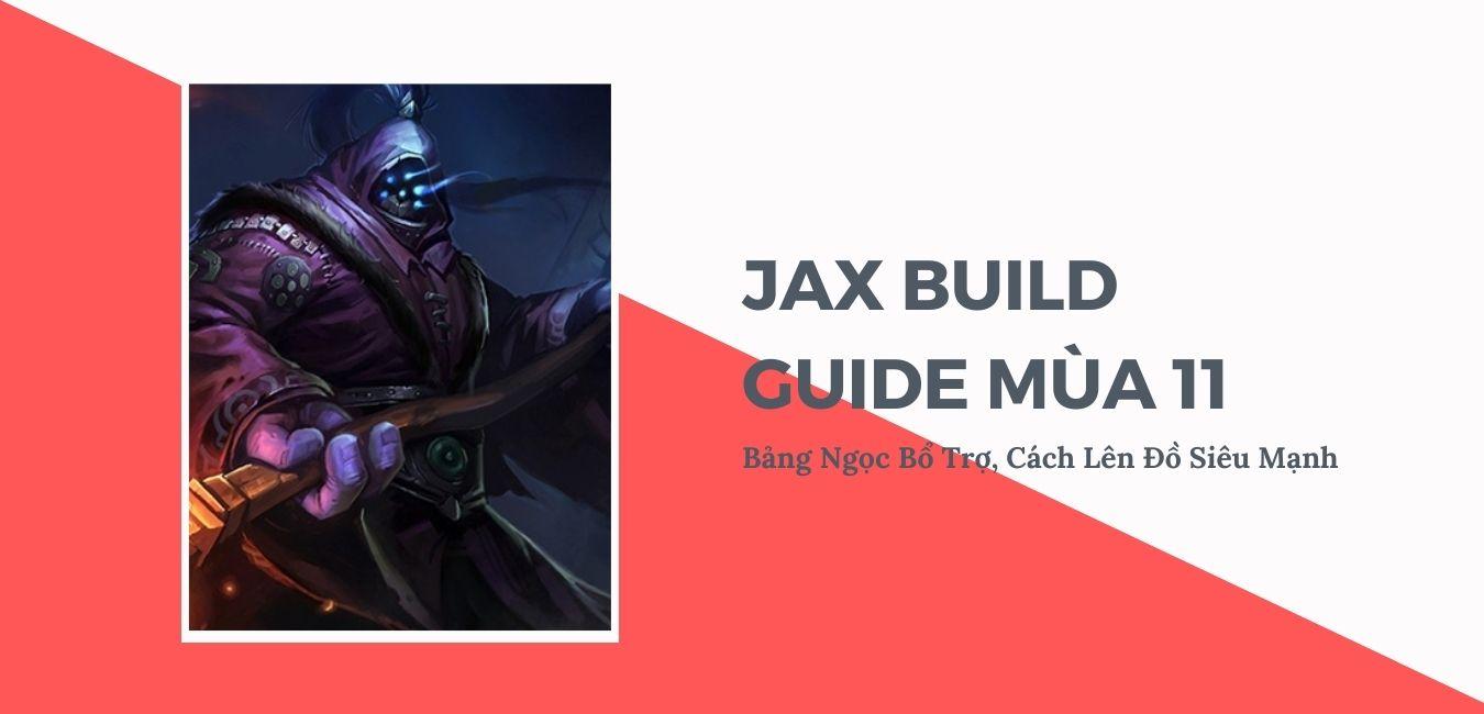 hướng dẫn cách chơi tướng jax